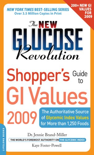 New Glucose Revolution Shopper's Guide to GI Values 2009 The Authoritative Source of Glycemic Index Values for More Than 1,250 Foods N/A 9780738212524 Front Cover