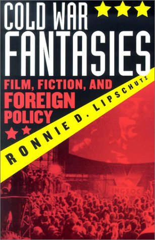 Cold War Fantasies Film, Fiction and Foreign Policy  2001 edition cover