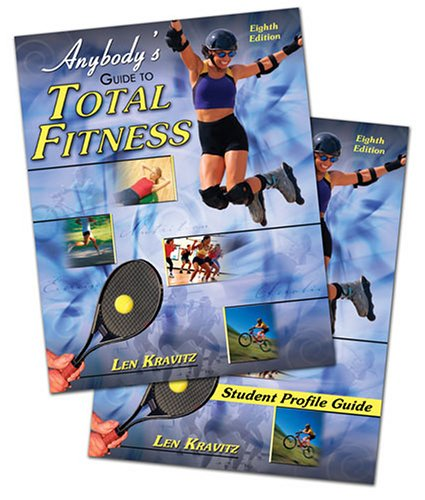 Anybody's Guide to Total Fitness  8th 2006 (Revised) 9780757527524 Front Cover