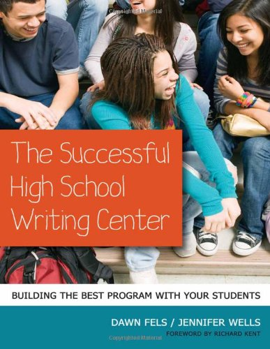 Successful High School Writing Center Building the Best Program with Your Students  2011 edition cover