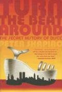 Turn the Beat Around : The Rise and Fall of Disco N/A 9780865479524 Front Cover
