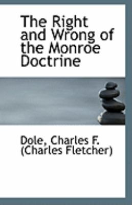 Right and Wrong of the Monroe Doctrine  N/A edition cover