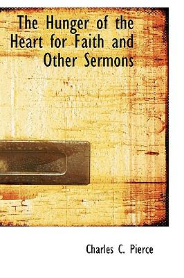 Hunger of the Heart for Faith and Other Sermons N/A 9781115021524 Front Cover