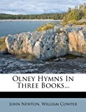 Olney Hymns in Three Books...  0 edition cover