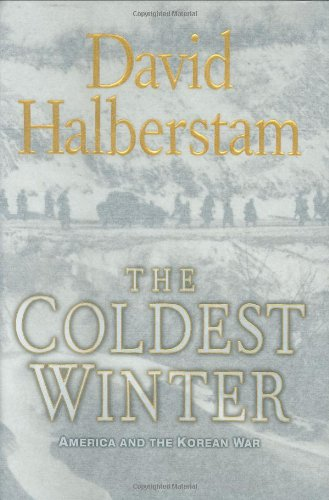 Coldest Winter America and the Korean War  2007 9781401300524 Front Cover