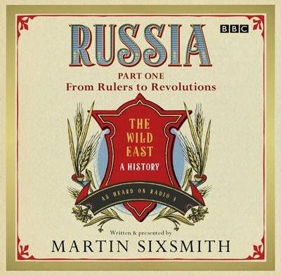 Russia: The Wild East, from Rulers to Revolutions  2011 edition cover