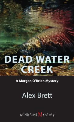Dead Water Creek A Morgan o'Brien Mystery  2003 9781550024524 Front Cover