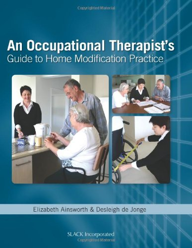 Occupational Therapist's Guide to Home Modification Practice   2011 9781556428524 Front Cover