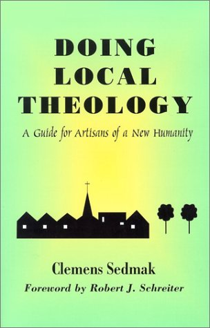 Doing Local Theology A Guide for Artisans of a New Humanity  2002 edition cover