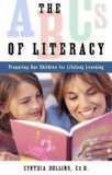 ABCs of Literacy Preparing Our Children for Lifelong Learning  2008 9781581826524 Front Cover