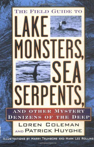 Field Guide to Lake Monsters, Sea Serpents, and Other Mystery Denizens of the Deep   2003 edition cover