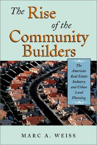 Rise of the Community Builders The American Real Estate Industry and Urban Land Planning Reprint edition cover