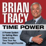 Time Power: A Proven System for Getting More Done in Less Time Than You Ever Thought Possible  2010 edition cover
