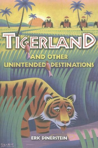 Tigerland and Other Unintended Destinations  2nd 2007 edition cover