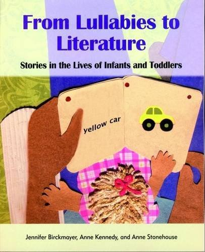 From Lullabies to Literature Stories in the Lives of Infants and Toddlers N/A edition cover