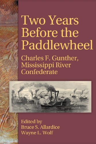 Two Years Before the Paddlewheel Charles F. Gunther, Mississippi River Confederate  2012 9781933337524 Front Cover