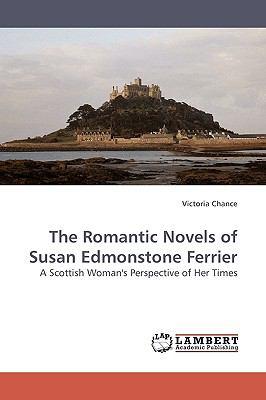 Romantic Novels of Susan Edmonstone Ferrier N/A 9783838308524 Front Cover