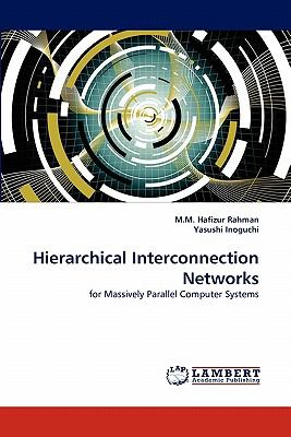 Hierarchical Interconnection Networks N/A 9783843360524 Front Cover