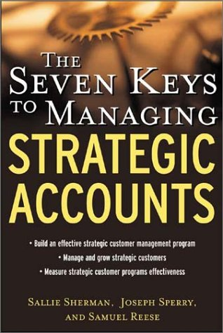 Seven Keys to Managing Strategic Accounts   2003 edition cover