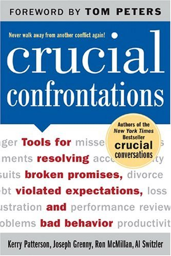 Crucial Confrontations Tools for Resolving Broken Promises, Violated Expectations, and Bad Behavior  2005 edition cover