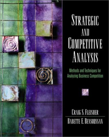 Strategic and Competitive Analysis Methods and Techniques for Analyzing Business Competition  2002 edition cover