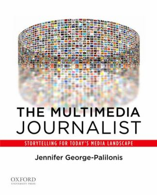 Multimedia Journalist Storytelling for Today's Media Landscape  2011 edition cover