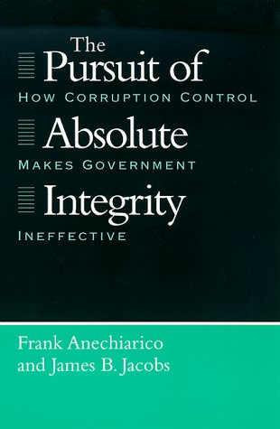 Pursuit of Absolute Integrity How Corruption Control Makes Government Ineffective  1996 9780226020525 Front Cover
