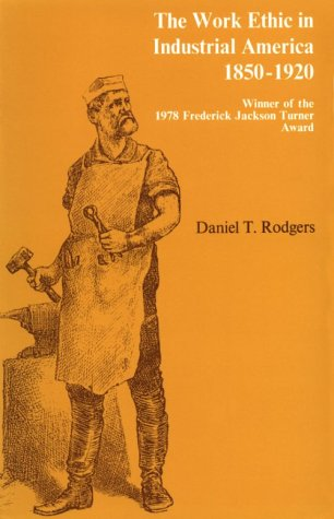 Work Ethic in Industrial America, 1850-1920   1979 edition cover