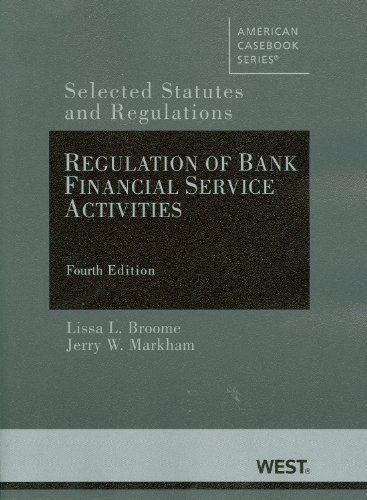 Regulation of Bank Financial Service Activities Selected Statutes and Regulations, 4th 4th (Revised) edition cover