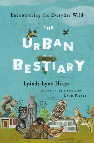 Urban Bestiary Encountering the Everyday Wild  2013 edition cover