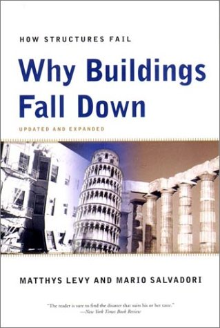 Why Buildings Fall Down How Structures Fail  2002 edition cover