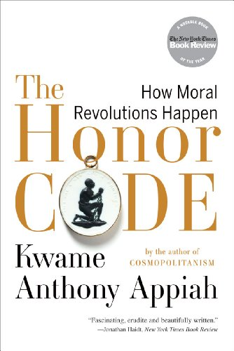 Honor Code How Moral Revolutions Happen  2011 edition cover