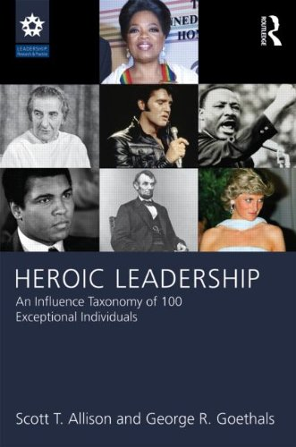 Heroic Leadership An Influence Taxonomy of 100 Exceptional Individuals  2013 edition cover