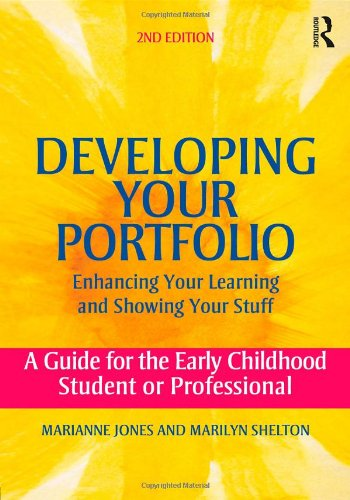 Developing Your Portfolio Enhancing Your Learning and Showing Your Stuff - A Guide for the Early Childhood Student or Professional 2nd 2011 (Revised) edition cover