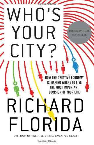 Who's Your City? How the Creative Economy Is Making Where You Live the Most Important Decision of Your Life  2008 edition cover