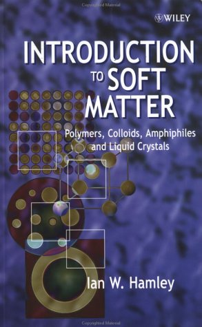 Introduction to Soft Matter Polymers, Colloids, Amphiphiles and Liquid Crystals  2000 9780471899525 Front Cover