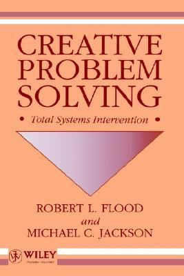 Creative Problem Solving Total Systems Intervention 1st 1991 9780471930525 Front Cover