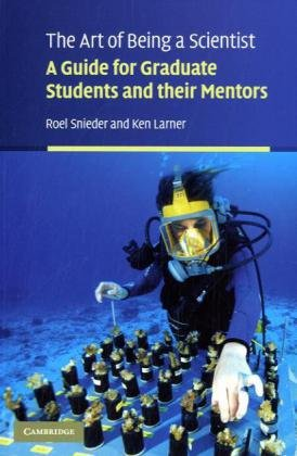 Art of Being a Scientist A Guide for Graduate Students and Their Mentors  2009 edition cover