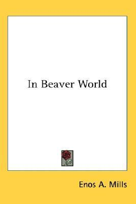 In Beaver World  N/A 9780548007525 Front Cover