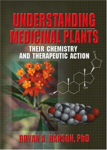 Understanding Medicinal Plants Their Chemistry and Therapeutic Action  2005 edition cover