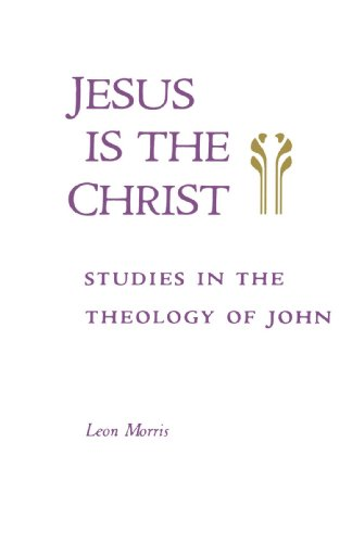 Jesus Is the Christ Studies in the Theology of John  1989 edition cover