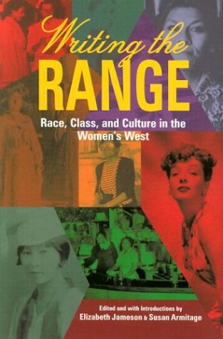 Writing the Range Race, Class, and Culture in the Women's West  1997 edition cover