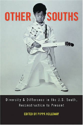 Other Souths Diversity and Difference in the U. S. South, Reconstruction to Present  2008 9780820330525 Front Cover