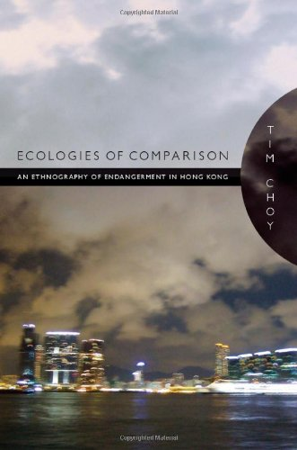 Ecologies of Comparison An Ethnography of Endangerment in Hong Kong  2011 edition cover