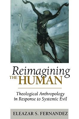 Reimagining the Human Theological Anthropology in Response to Systemic Evil  2003 edition cover