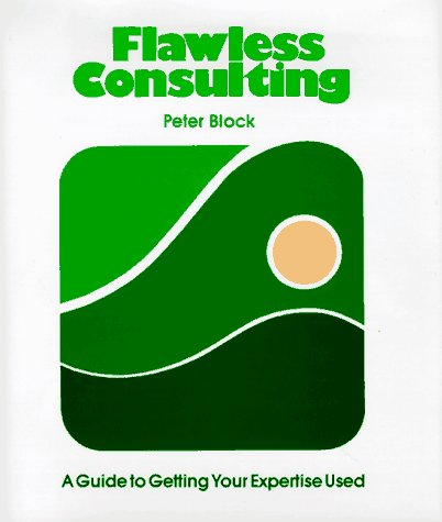 Flawless Consulting A Guide to Getting Your Expertise Used  1987 edition cover