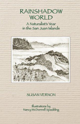 Rainshadow World A Naturalist's Year in the San Juan Islands N/A 9780965318525 Front Cover