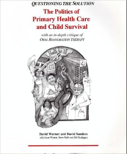 Questioning the Solution : The Politics of Primary Health Care and Child Survival 1st 9780965558525 Front Cover