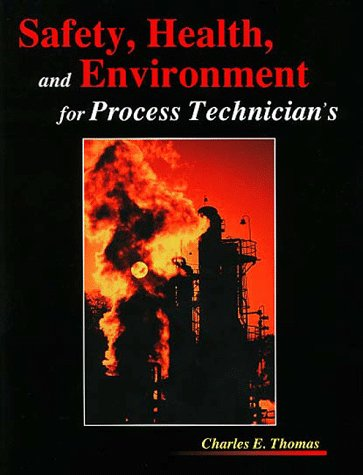 Safety, Health and Environment for Process Technicians   1999 9780966551525 Front Cover