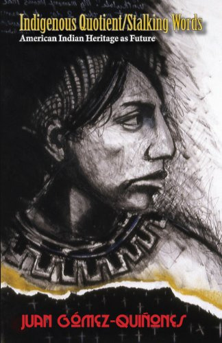 Indigenous Quotient/Stalking Words: American Indian Heritage As Future   2011 edition cover